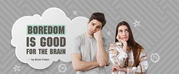 原來無聊不無聊 Boredom Is Good for the Brain