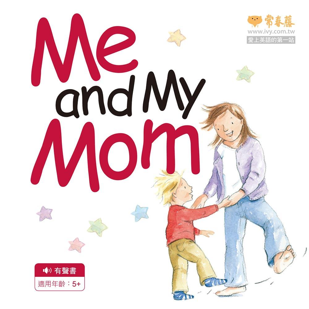 Me and My Mom+1MP3 (中英雙語繪本)